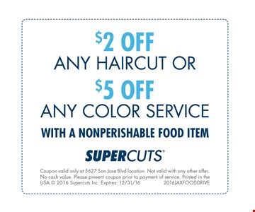 $2 OFF Any Haircut. Coupon valid only at 5627 San Jose Blvd location. Not valid with any other offer. No cash value. Please present coupon prior to payment of service. Expires 12-31-16. 2016JAXFOODDRIVE