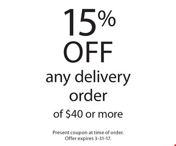 15% off any delivery order of $40 or more. Present coupon at time of order. Offer expires 3-31-17.