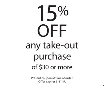 15% off any take-out purchase of $30 or more. Present coupon at time of order. Offer expires 3-31-17.