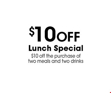 $10 Off Lunch Special$10 off the purchase of two meals and two drinks . Dine-in only. Valid only with offer. Not valid with other offers or coupons. Dine in only, 11am-4pm only. Expires 11-17-16.