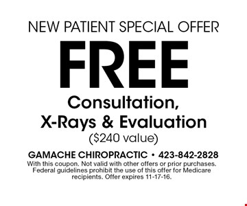 Free Consultation, X-Rays & Evaluation($240 value). With this coupon. Not valid with other offers or prior purchases.Federal guidelines prohibit the use of this offer for Medicarerecipients. Offer expires 11-17-16.