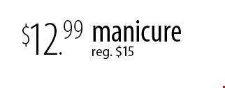 $12.99 manicurereg. $15. With this coupon. Not valid with other offers. Offer expires 11-29-16.