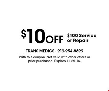 $10 Off $100 Service or Repair. With this coupon. Not valid with other offers or prior purchases. Expires 11-29-16.