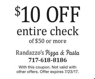 $10 off entire check of $50 or more. With this coupon. Not valid with other offers. Offer expires 7/23/17.