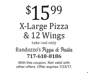 $15.99 X-Large Pizza & 12 Wings. Take-out only. With this coupon. Not valid with other offers. Offer expires 7/23/17.