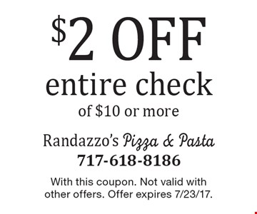 $2 off entire check of $10 or more. With this coupon. Not valid with other offers. Offer expires 7/23/17.