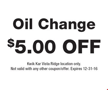 $5.00 off Oil Change. Kwik Kar Vista Ridge location only. Not valid with any other coupon/offer. Expires 12-31-16