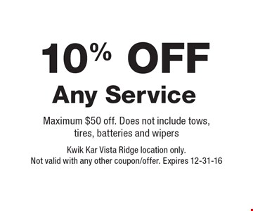 10% Off Any Service Maximum $50 off. Does not include tows,tires, batteries and wipers. Kwik Kar Vista Ridge location only. Not valid with any other coupon/offer. Expires 12-31-16