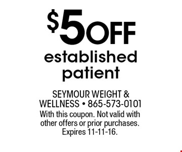 $5 Off established patient. With this coupon. Not valid with other offers or prior purchases. Expires 11-11-16.