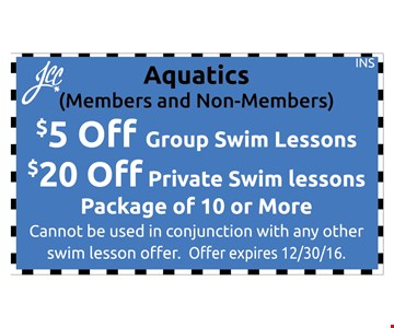 S5 off group swim lessonsS20 off private swim lessons Aquatics (Members and Non-Members) Package of 10 or more. Cannot be used in conjunction with any other personal training offer. Offer expires 12-30-16.