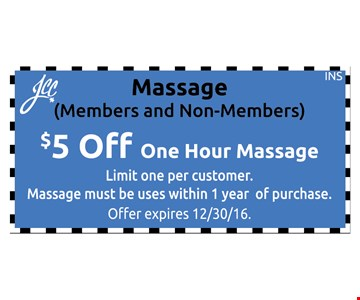 S5 off one hour massageMassage (Members and Non-Members). Limit one per customer. Massage must be used within 1 year of purchase. Offer expires 12-30-16.