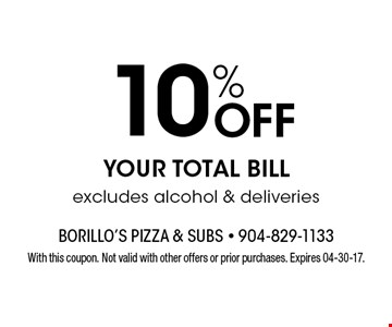 10% Off YOUR TOTAL BILL excludes alcohol & deliveries. With this coupon. Not valid with other offers or prior purchases. Expires 04-30-17.