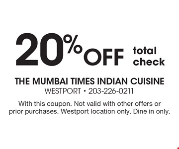 20% off total check. With this coupon. Not valid with other offers or prior purchases. Westport location only. Dine in only.