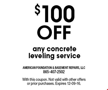 $100 Off any concrete leveling service. With this coupon. Not valid with other offers or prior purchases. Expires 12-09-16.