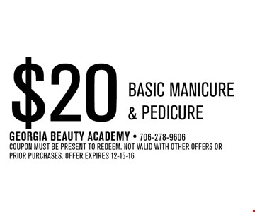 $20 basic manicure & pedicure. Georgia Beauty Academy - 706-278-9606Coupon must be present to redeem. Not valid with other offers or prior purchases. Offer expires 12-15-16
