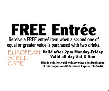 Free Entree Receive a FREE entree item when a second one of equal or greater value is purchased with two drinks.. Dine in only. Not valid with any other offer.Duplication of this coupon constitutes fraud. Expires 12-04-16