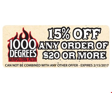 15% off any order of $20 or more. Cannot be combined wth any other offer. Expires 2/15/17.