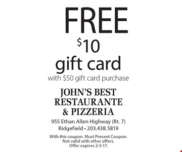 FREE $10 gift card with $50 gift card purchase. With this coupon. Must Present Coupon. Not valid with other offers. Offer expires 2-3-17.