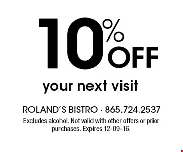 10% Off your next visit. Excludes alcohol. Not valid with other offers or prior purchases. Expires 12-09-16.
