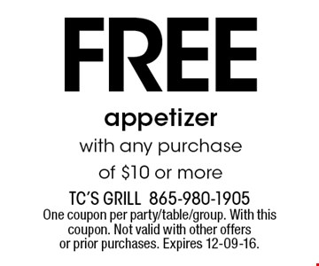 free appetizer with any purchase of $10 or more. TC's Grill 865-980-1905 One coupon per party/table/group. With this coupon. Not valid with other offers or prior purchases. Expires 12-09-16.