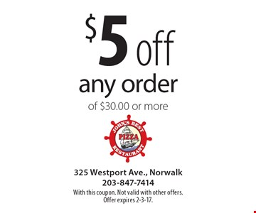$5 off any order of $30.00 or more. With this coupon. Not valid with other offers. Offer expires 2-3-17.