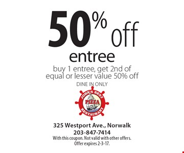 50% off entree. Buy 1 entree, get 2nd of equal or lesser value 50% off. Dine in only. With this coupon. Not valid with other offers. Offer expires 2-3-17.