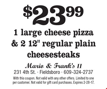 $23.99 1 large cheese pizza & 2 12