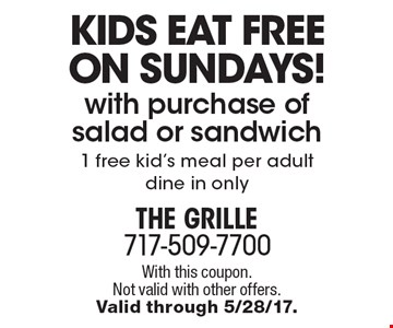 kids eat free on sundays! with purchase of salad or sandwich 1 free kid's meal per adultdine in only. With this coupon. Not valid with other offers. Valid through 5/28/17.