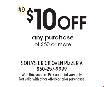 $10 off any purchase of $60 or more. With this coupon. Pick up or delivery only. Not valid with other offers or prior purchases.