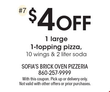 $4 off 1 large1-topping pizza, 10 wings & 2 liter soda. With this coupon. Pick up or delivery only. Not valid with other offers or prior purchases.