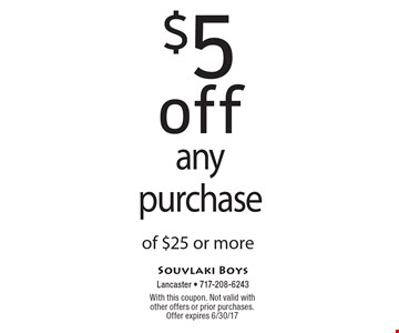$5 off any purchase of $25 or more. With this coupon. Not valid with other offers or prior purchases. Offer expires 6/30/17
