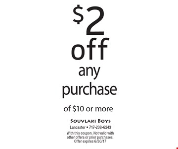 $2 off any purchase of $10 or more. With this coupon. Not valid with other offers or prior purchases. Offer expires 6/30/17