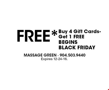 FREE* Buy 4 Gift Cards- Get 1 FREEBegins Black Friday. Expires 12-24-16.