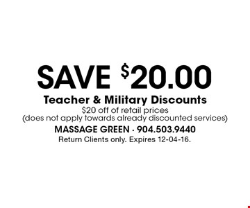 Save $20.00 Teacher & Military Discounts $20 off of retail prices (does not apply towards already discounted services). Return Clients only. Expires 12-04-16.