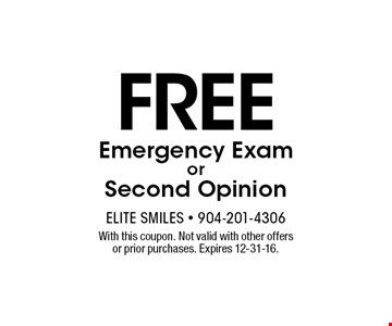 Free Emergency ExamorSecond Opinion. With this coupon. Not valid with other offers or prior purchases. Expires 12-31-16.