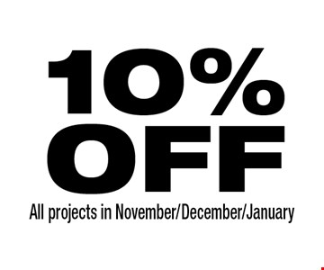10% OFF All projects in November/December/January.