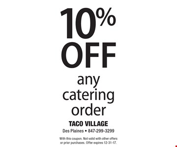 10% off any catering order. With this coupon. Not valid with other offersor prior purchases. Offer expires 12-31-17.