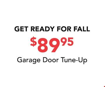 $89.95 Garage Door Tune-up. 12-15-16