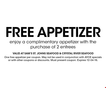 Free appetizer. One free appetizer per coupon. May not be used in conjunction with AYCE specials or with other coupons or discounts. Must present coupon. Expires 12-04-16.