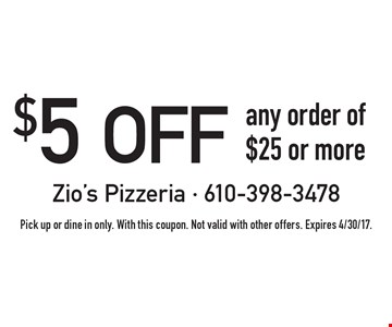 $5 off any order of $25 or more. Pick up or dine in only. With this coupon. Not valid with other offers. Expires 4/30/17.
