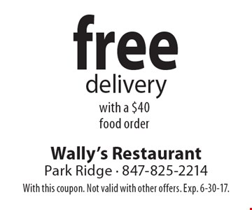 Free delivery with a $40 food order. With this coupon. Not valid with other offers. Exp. 6-30-17.