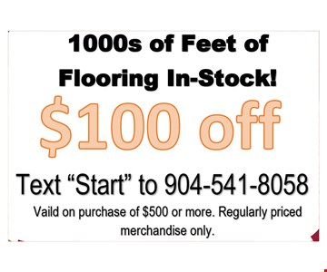 $100 OFF 1000s of Feet of Flooring In-Stock! Text