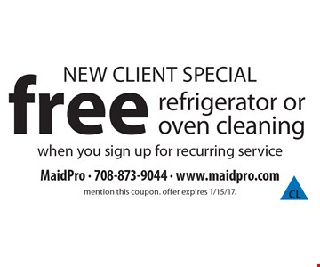 New Client Special free refrigerator or oven cleaningwhen you sign up for recurring service. mention this coupon. offer expires 1/15/17.