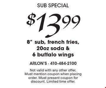 Sub Special! $13.99 8