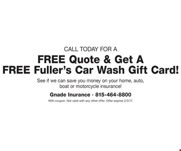 call today for a FREE Quote & Get A FREE Fuller's Car Wash Gift Card!. With coupon. Not valid with any other offer. Offer expires 2/3/17.