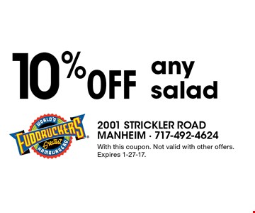 10% Off any salad. With this coupon. Not valid with other offers. Expires 1-27-17.