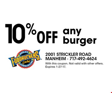10% Off any burger. With this coupon. Not valid with other offers. Expires 1-27-17.