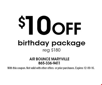 $10 Off birthday package reg $180. With this coupon. Not valid with other offersor prior purchases. Expires 12-09-16.