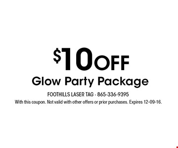 $20 Off Glow Party Package. With this coupon. Not valid with other offers or prior purchases. Expires 12-09-16.
