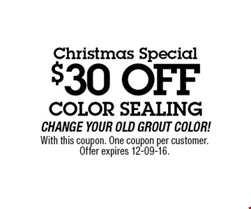 $30 OFF With this coupon. One coupon per customer.Offer expires 12-09-16.
